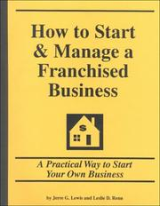 How to start & manage a franchised business by Jerre G. Lewis
