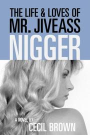The Life and Loves of Mr. Jiveass Nigger by Cecil Brown