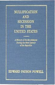 Nullification and secession in the United States by Edward Payson Powell