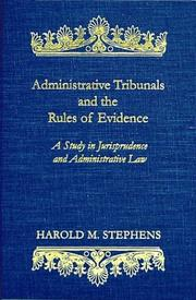 Administrative Tribunals and the Rules of Evidence by Harold M. Stephens