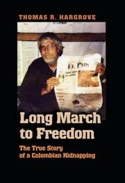 Long March to Freedom by Thomas R. Hargrove