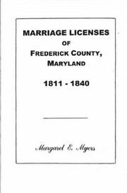 Marriage Licenses of Frederick County, Maryland by Margaret E. Myers