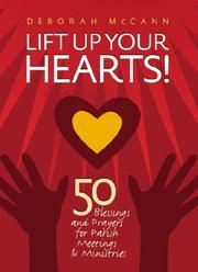 Lift up your hearts! by Deborah McCann
