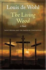 The living wood by De Wohl, Louis