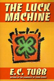 Cover of: The luck machine by E. C. Tubb