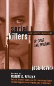 Serial Killers and Sadistic Murderers - Up Close and Personal PDF