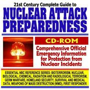 21st Century Complete Guide to Nuclear Attack Preparedness, Medical Countermeasures, Protection, Victim Care, Radiation and Atom Bomb Threats, Dirty Bombs PDF