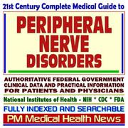 21st Century Complete Medical Guide to Peripheral Nerve Disorders, Authoritative Government Documents, Clinical References, and Practical Information for Patients and Physicians (CD-ROM) PDF
