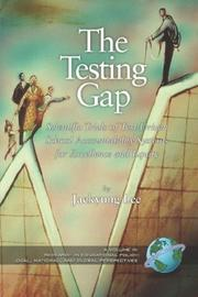 Cover of: The Testing Gap: Scientific Trials of Test Driven School Accountability Systems for Execellence and Equity by Jaekyung Lee