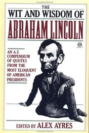 The wit and wisdom of Abraham Lincoln by Abraham Lincoln
