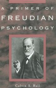 A primer of Freudian psychology by Calvin S. Hall, Calvin S. Hall