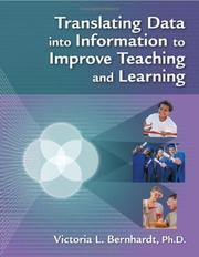 Translating data into information to improve teaching and learning by Victoria L. Bernhardt