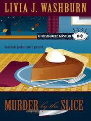 Murder by the Slice by Livia J. Washburn, L. J. Washburn