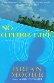 No other life by Brian Moore