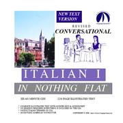 Conversational Italian 1 in Nothing Flat Revised/Complete 216 Page Illustrated Text & Audioscript/Answer Keys/6 One Hour Multi-Track Audio CDs PDF