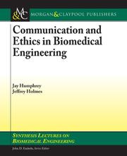 Communication and Ethics in Biomedical Engineering (Synthesis Lectures on Biomedical Engineering) by Jay Humphrey