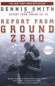 Report from ground zero by Smith, Dennis