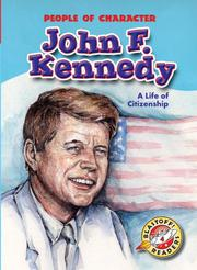 John F. Kennedy: A Life of Citizenship (Blastoff! Readers: People of Character) by Anne Todd