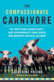 The compassionate carnivore by Catherine Friend