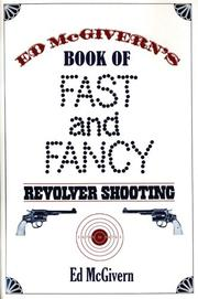 Ed McGivern's Book of Fast and Fancy Revolver Shooting PDF