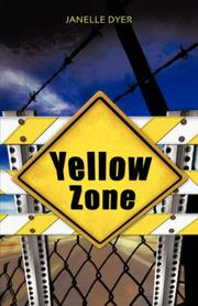 Yellow Zone by Janelle Dyer