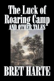 The Luck of Roaring Camp and Other Tales PDF