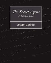The secret agent, a simple tale by Joseph Conrad