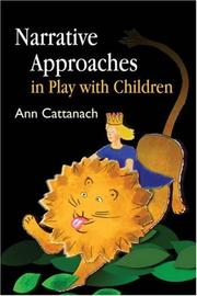 Narrative approaches in play with children by Ann Cattanach
