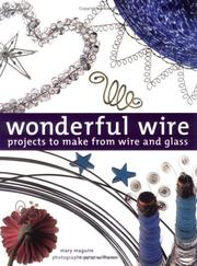 Wonderful wire by Mary Maguire