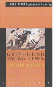 Greyhound Racing to Win by Victor Knight