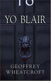 Yo, Blair! by Geoffrey Wheatcroft
