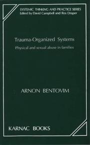 Trauma-organized systems by Arnon Bentovim
