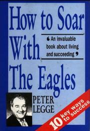 How to Soar With The Eagles by Peter Legge