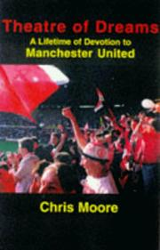 Theatre of Dreams by Moore, Chris.