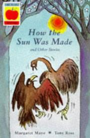 How the Sun Was Made and Other Stories (Creation Myths) PDF