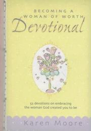 Becoming a Woman of Worth Devotional (Woman of Worth Range) PDF