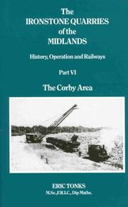 The Ironstone Quarries of the Midlands by Eric S. Tonks