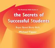 Cover of: The Secrets of Successful Students (The Positively MAD Guide To): Super Speed Study Skills by Michael Tipper