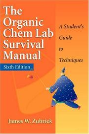 The organic chem lab survival manual by James W. Zubrick