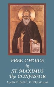 Free Choice in Saint Maximus the Confessor by Joseph P. Farrell