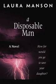 A Disposable Man by Laura A. Manson