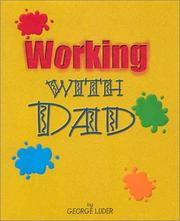 Working With Dad by George Luder