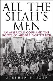 Cover of: All the Shah's Men by Stephen Kinzer