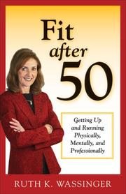 Fit after 50 by Ruth K. Wassinger