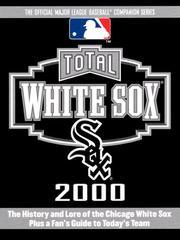 Total White Sox 2000 (Total Baseball Companions) PDF