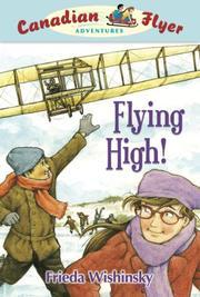 Flying High! (Canadian Flyer Adventures) PDF