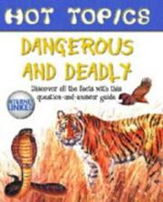 Dangerous and Deadly (Hot Topics)