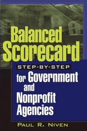 Balanced scorecard step-by-step for government and nonprofit agencies by Paul R. Niven