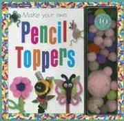 Make Your Own Pencil Toppers (Creative Studio) PDF