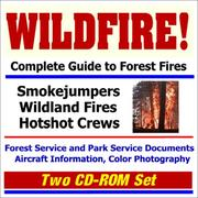 WILDFIRE! Complete Guide to Forest Fires - Smokejumpers, Wildland Fires, Hotshot Crews PDF
